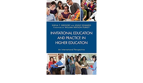 Amazon Com Invitational Education And Practice In Higher Education