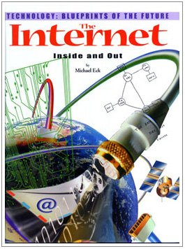 The Internet: Inside and Out (Technology--blueprints of the Future) by Brand: Rosen Publishing Group