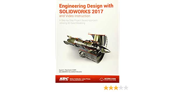 Engineering Design With Solidworks 2017 And Video Instruction David Planchard 9781630570651 Amazon Com Books