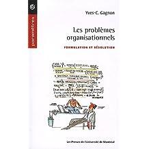 PROBLÈMES ORGANISATIONNELS (LES) : FORMULATION ET RÉSOLUTION
