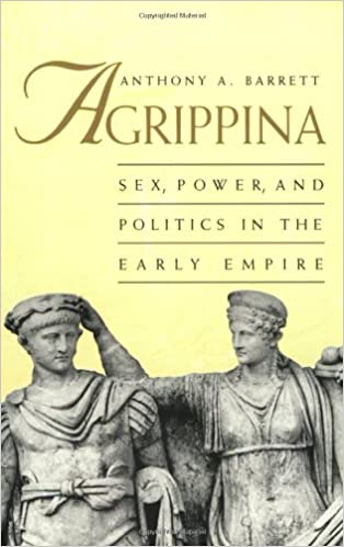 Book Agrippina: Sex, Power, and Politics in the Early Empire