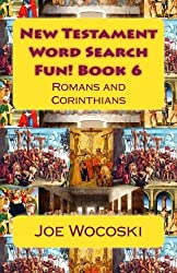 New Testament Word Search Fun! Book 6: Romans and Corinthians (New Testament Word Search Books) (Volume 6)