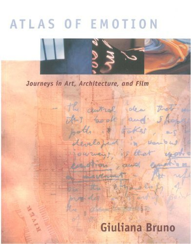 Atlas of Emotion: Journeys in Art, Architecture, and Film by Bruno, Giuliana (2007) Paperback ebook