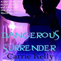 Dangerous Surrender Audiobook by Carrie Kelly Narrated by Fiona Simpson