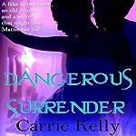 Dangerous Surrender | Carrie Kelly