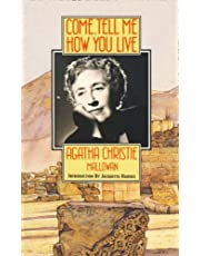 Come, Tell Me How You Live by Agatha Christie Mallowan (1990-08-01)