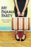 My Pajama Party: Based on a True Story of 57 Days in a Battered Women's Shelter