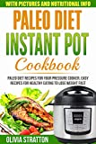 #10: Paleo Instant Pot Cookbook: Paleo Diet Recipes For Your Pressure Cooker, Easy Recipes For Healthy Eating To Lose Weight Fast