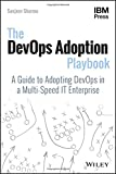 The DevOps Adoption Playbook: A Guide to Adopting DevOps in a Multi-Speed IT Enterprise - cover