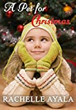 A Pet for Christmas (Sweet Holiday Romance) (A Veteran's Christmas Book 2)