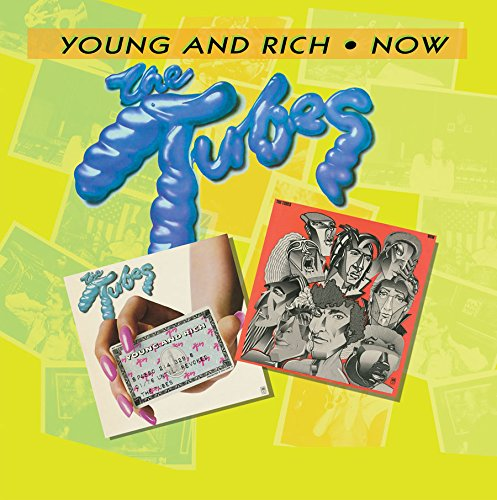 The Tubes - Young And Rich / Now