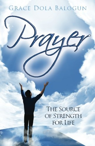 Prayer: The Source of Strength for Life