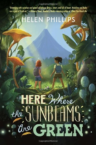 Here Where the Sunbeams Are Green by Helen Phillips (2013-11-12)