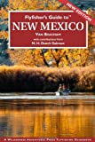 Flyfisher s Guide to New Mexico (Flyfisher s Guides)
