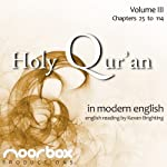 The Holy Qur'an: A Modern English Reading, Volume III: Chapters 25-114 | Noorbox Productions