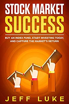 STOCK MARKET SUCCESS: INVESTING MADE EASY by [LUKE, JEFF]
