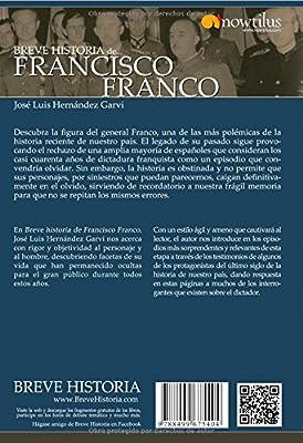 Breve historia de Francisco Franco: Versión sin solapas: Amazon.es: Garvi, José Luis Hernández: Libros