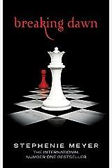 Breaking Dawn: Twilight, Book 4 (Twilight Saga) Paperback