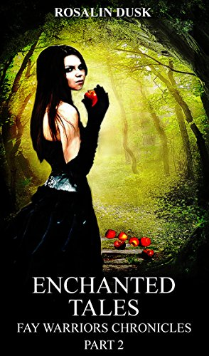 Enchanted Tales: (Reverse Harem Serial) (Fay Warriors Chronicles Book 2)