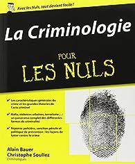 La criminologie pour les nuls par Alain Bauer