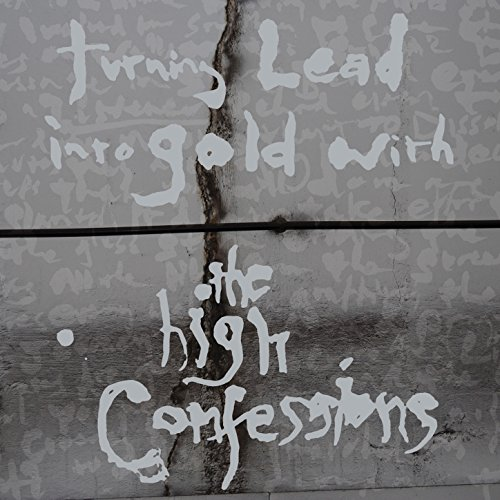 Turning Lead into Gold with the High Confessions (Deluxe Version) (Lead Into Gold)