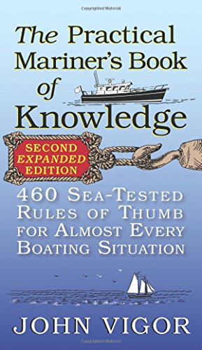 The Practical Mariner's Book of Knowledge, 2nd Edition: 460 Sea-Tested Rules of Thumb for Almost Every Boating Situation