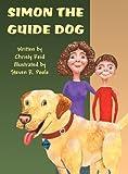 Simon the Guide Dog, Christy Reid, 1462660525