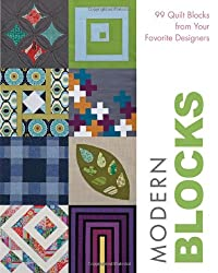 Modern Blocks: 99 Quilt Blocks from Your Favorite Designers