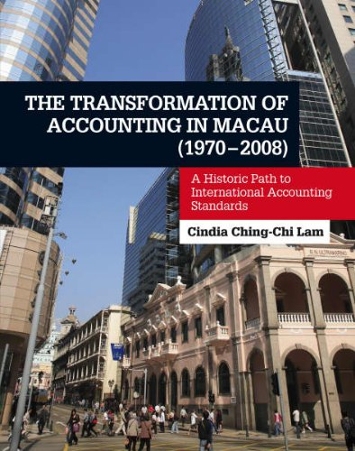 The Transformation of Accounting in Macau (1970 2008): <br>A Historic Path to International Accounting Standards