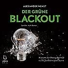 Der Grüne Blackout: Warum die Energiewende nicht funktionieren kann Hörbuch von Alexander Wendt Gesprochen von: Mark Bremer