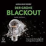 Der Grüne Blackout: Warum die Energiewende nicht funktionieren kann | Alexander Wendt