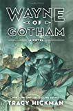 Wayne of Gotham, Tracy Hickman, 0062219863