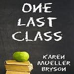 One Last Class | Karen Mueller Bryson