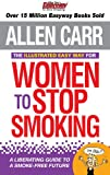 img - for The Illustrated Easy Way for Women to Stop Smoking: A Liberating Guide to a Smoke-free Future book / textbook / text book