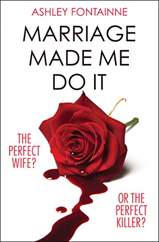 Marriage Made Me Do It: An addictive dark comedy you will devour in one sitting (Best Year For Used Suburban)