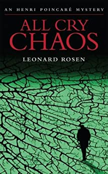 All Cry Chaos (Henri Poincare) (Henri Poincare Mystery Book 1) by [Rosen, Leonard]