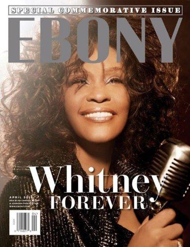 Download Ebony Magazine - Whitney Houston Commemorative Issue (Whitney Forever) pdf epub