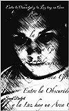 Entre la Oscuridad  y la Luz  hay un �rea Gris.: Micro poesía, pensamientos, Condiciones humanas y garabatos cortos. (Spanish Edition)