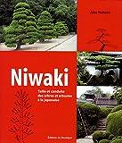 Niwaki : Taille et conduite des arbres et arbustes à la japonaise