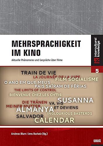 Mehrsprachigkeit im Kino: Aktuelle Phänomene und Gespräche über Filme (Intercultural Knowledge) Taschenbuch – 27. September 2018 Andreas Blum Jens Ruchatz 3868217754 Lexika