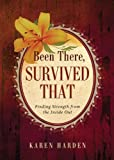 Been There, Survived That, Karen Harden, 1628541806