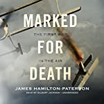 Marked for Death: The First War in the Air | James Hamilton-Paterson