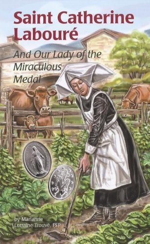 Saint Catherine Laboure: And Our Lady of the Miraculous Medal