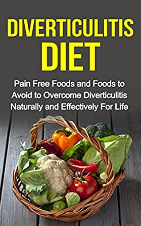 Diverticulitis Diet - Pain Free Foods and Foods to Avoid