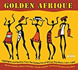 Golden Afrique - Highlights and Rarities from the Era of African Pop Music (1971-1983)