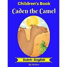 Children's Book: Caden the Camel (Dutch-English) (Dutch-English Bilingual Children's Book Book 2)