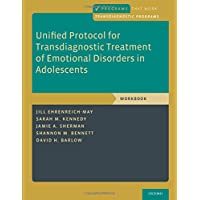 Unified Protocol for Transdiagnostic Treatment: Of Emotional Disorders in Adolescents Workbook