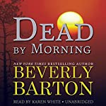 Dead by Morning: The Dead By Trilogy, Book 2   Beverly Barton
