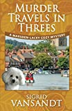 Murder Travels in Threes (Marsden-Lacey Cozy Mysteries) (Volume 2) by  Sigrid Vansandt in stock, buy online here