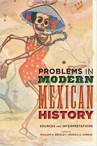 Amazon problems in modern mexican history sources and problems in modern mexican history sources and interpretations latin american silhouettes fandeluxe Gallery